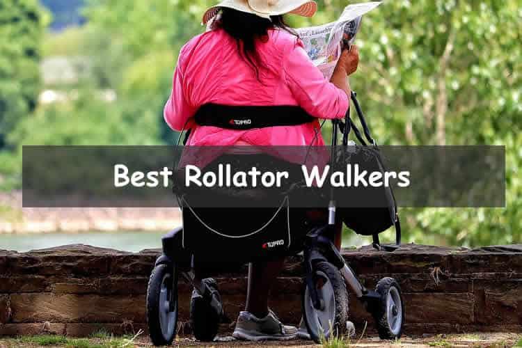Best rollator walkers