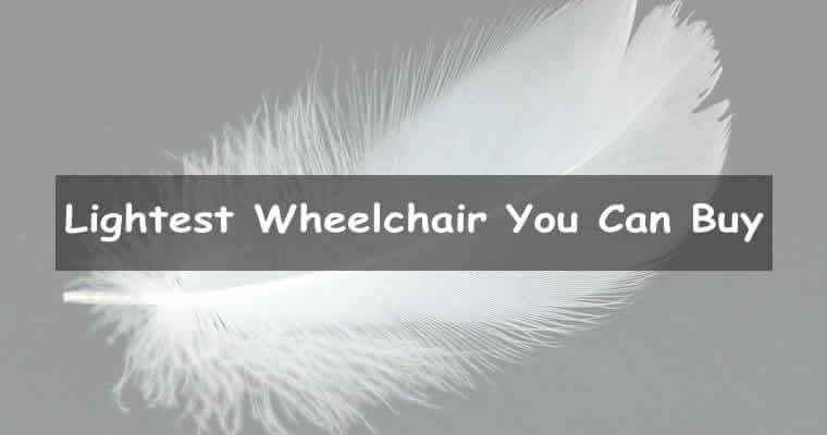 Lightest wheelchair you can buy